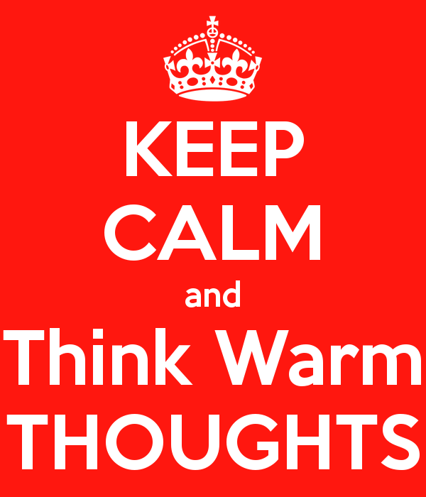 keep-calm-and-think-warm-thoughts-2